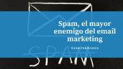 El spam, el mayor enemigo del email marketing