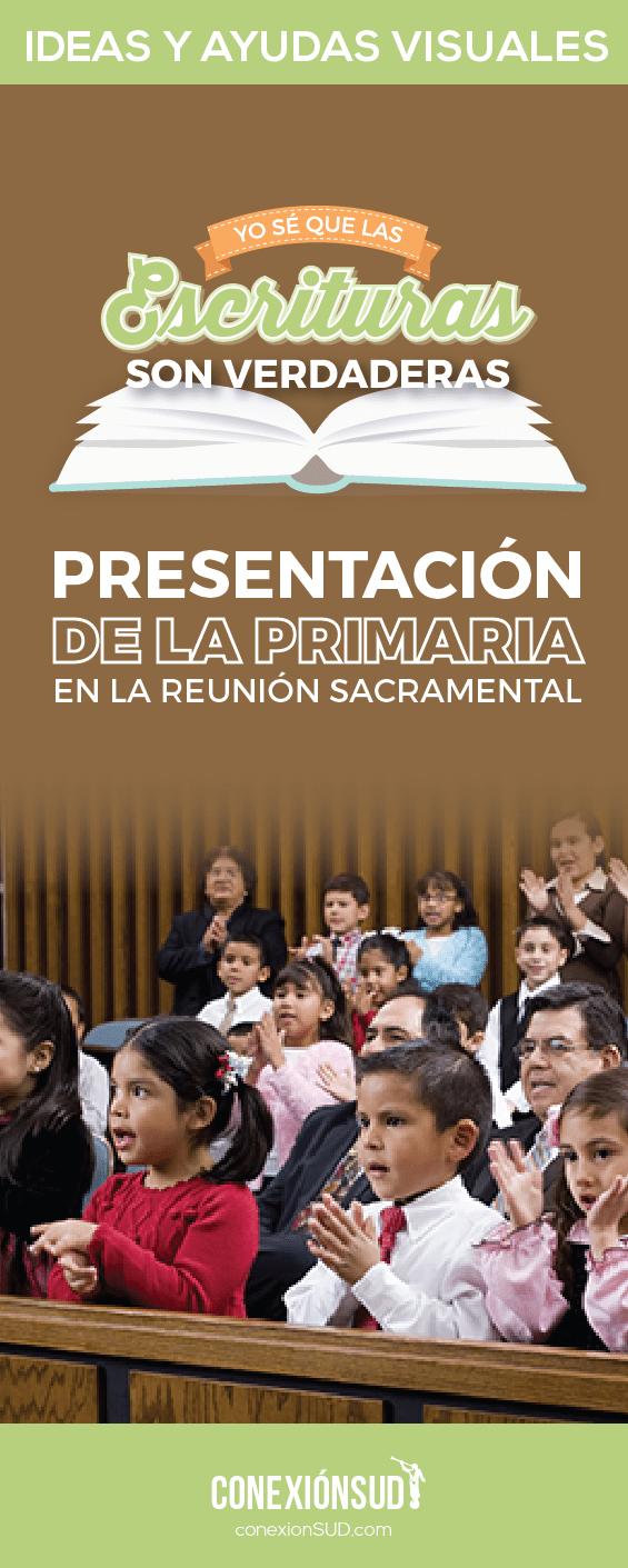 Presentacion de la Primaria en la Reunion Sacramental - Yo se que las escrituras son verdaderas_Conexion SUD-01_Conexion SUD-02