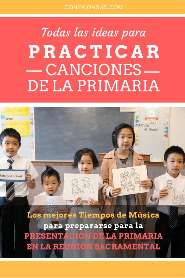 Todas las ideas para practicar las canciones de la Primaria. Todas las ideas para preparase para la presentación de la Primaria. ConexionSUD.com