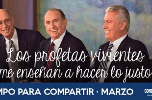 Tiempo para Compartir Marzo Los profetas vivientes me enseñan a hacer lo justo_Conexion SUD