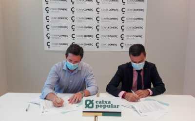 CONFECOMERÇ firma un convenio de colaboración con Caixa Popular que incluye productos financieros ventajosos para sus comercios asociados