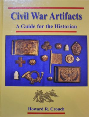 Civil War Artifacts: A Guide for the Historian