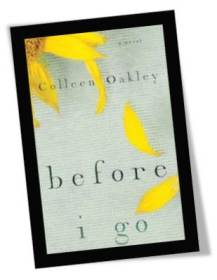 Before I Go by Colleen Oakley