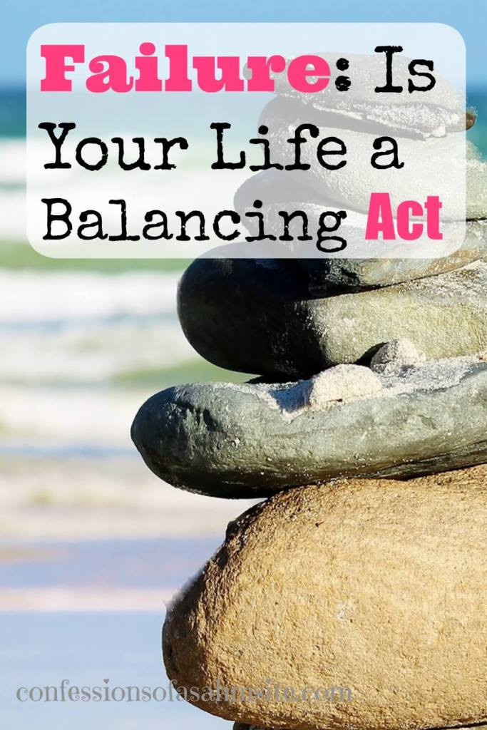 Failure-Is your life a balancing act. Great tips for someone that has a lot of tasks at the same time. Especially for mommas.