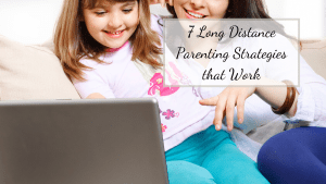 Long distance parenting is challenging especially when it comes to creating a long distance parenting plan that works for everyone.