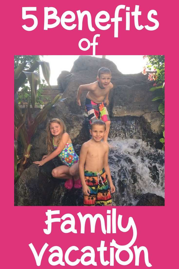 5 benefits of family vacation