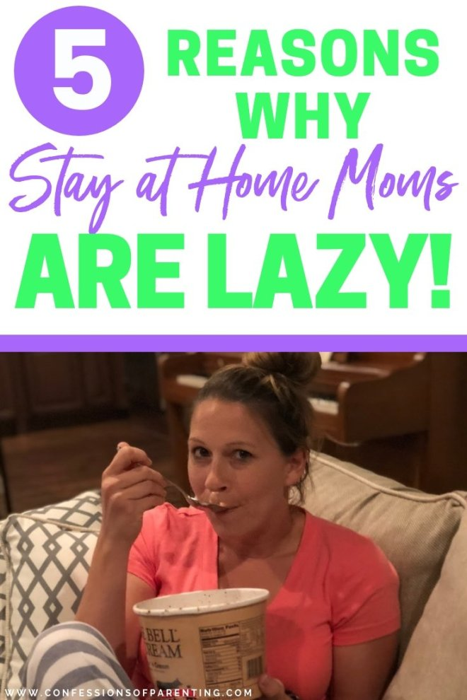 It's true... Stay at home moms are lazy. I mean there are so many things they don't do! Here are some things they don't do and here's how they can become less lazy!
