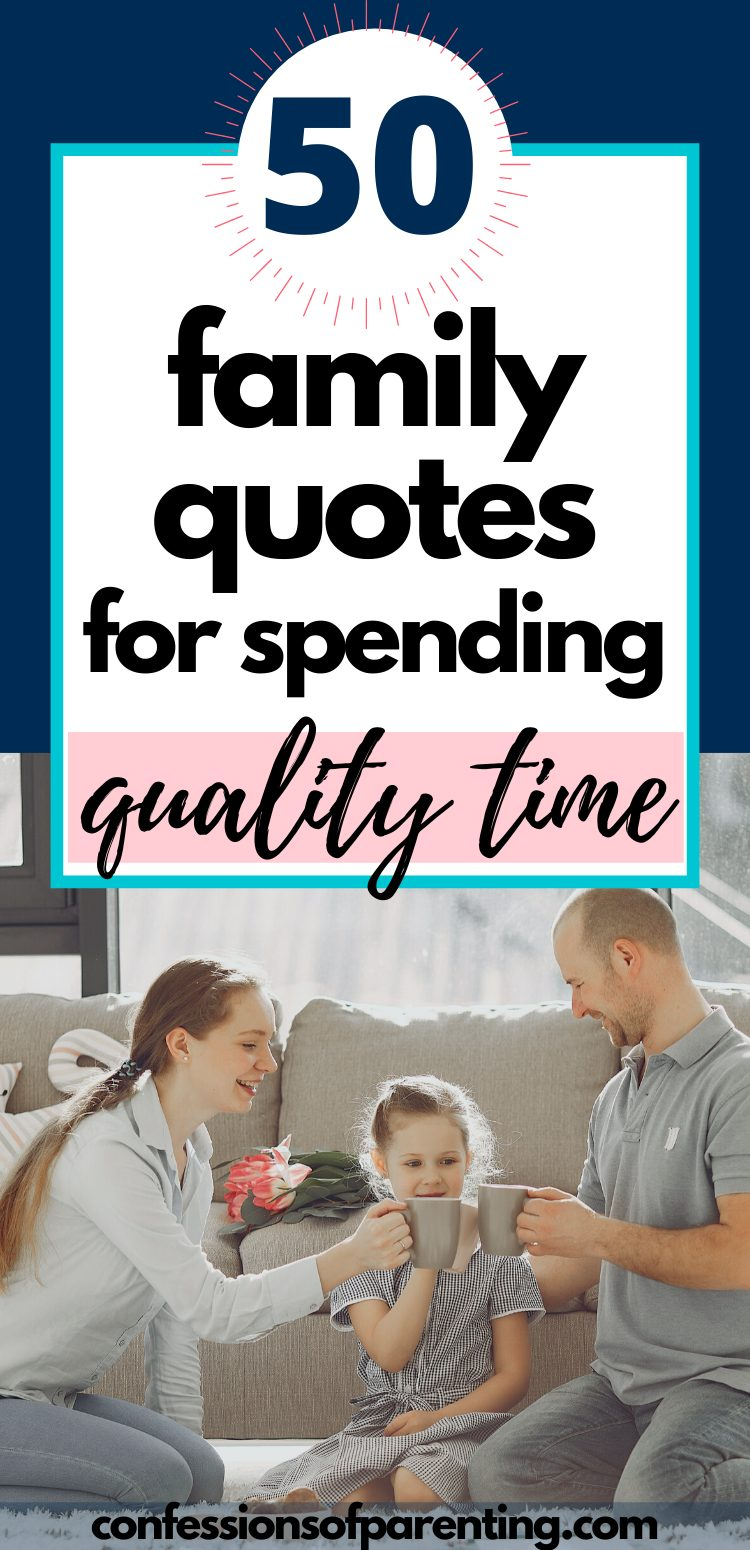 50 Spending Quality Time With Family Quotes Confessions Of Parenting