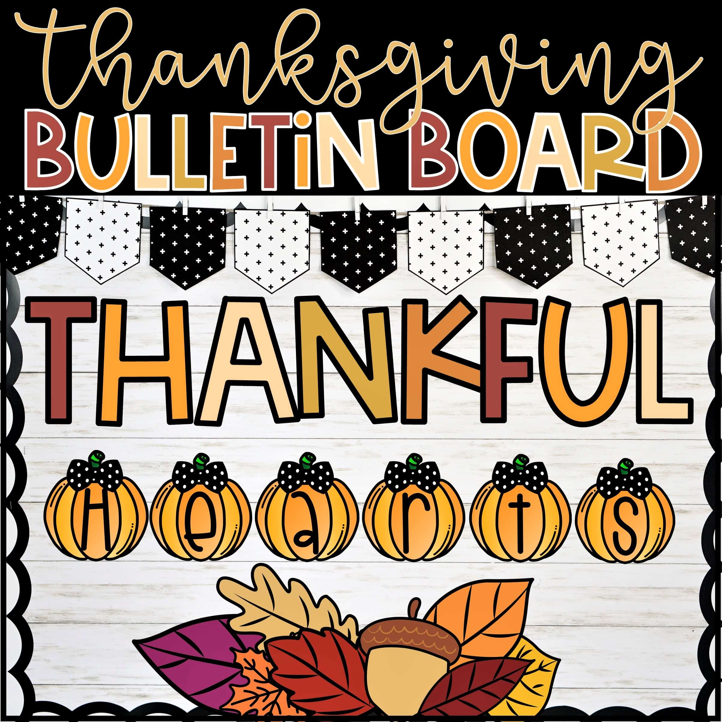 Thanksgiving Bulletin Boards You Ll Be Thankful For Confetti And Creativity