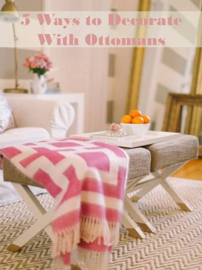 Ottomans As an Accent--FIVE Decorating Ideas | ConfettiStyle