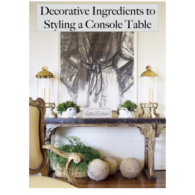 Decorative Ingredients for Styling a Console Table