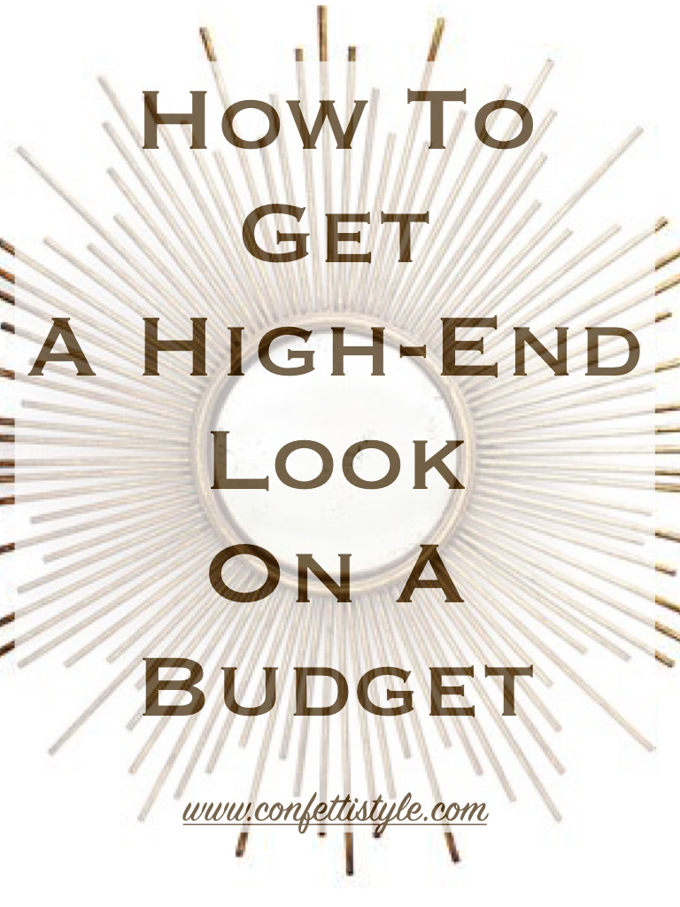 How To Get A High-End Look On A Budget