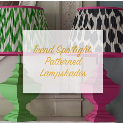 Trend Spotlight:  Patterned Lampshades