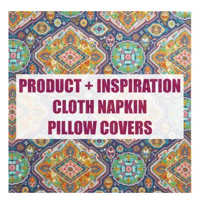 Product + Inspiration: Cloth Napkin Pillow Covers