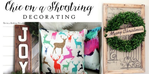 Merry & Bright Holiday Home Highlight Reel--Chic On A Shoestring Decorating