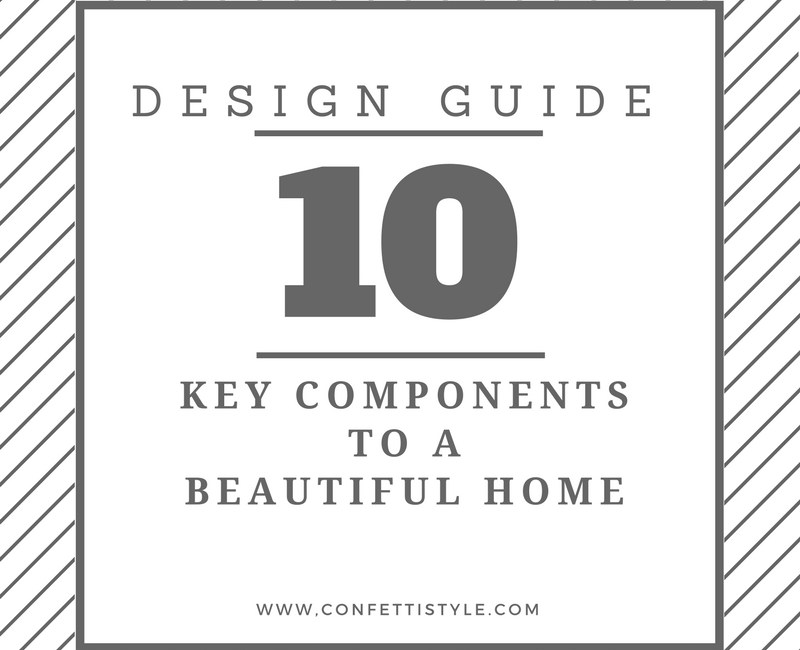 Design Guide:  10 Components To A Beautiful Home
