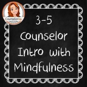 Mindfulness Lesson and Counselor Intro