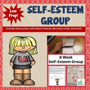 Self Esteem Building Small Group Lesson Plans and Workbook