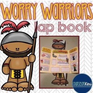 Worry Warriors: Elementary School Counseling Lap Book for Anxiety