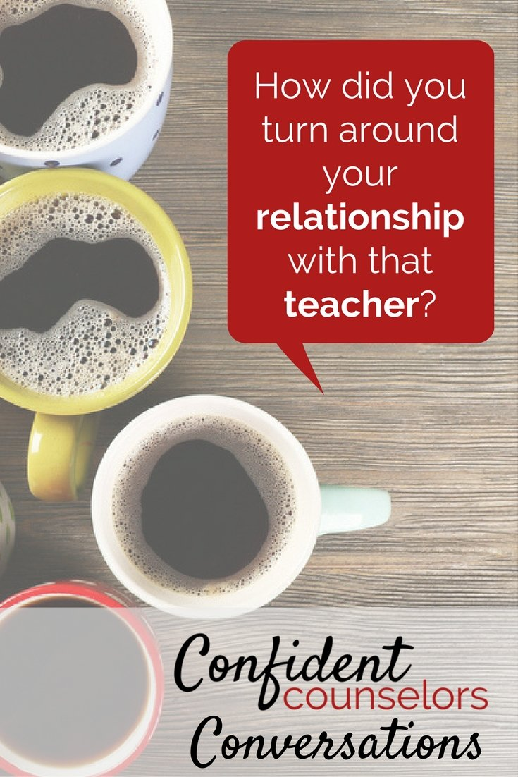 Improving relationships with teachers. Consulting with teachers in schools is a big part of a school counselor's success.