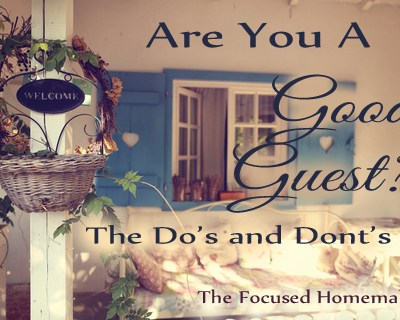 Being a Good Guest~14 Do's and Dont's