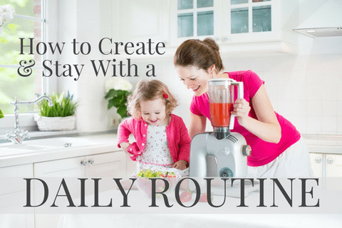 How to Create *And* Stay with a Daily Routine