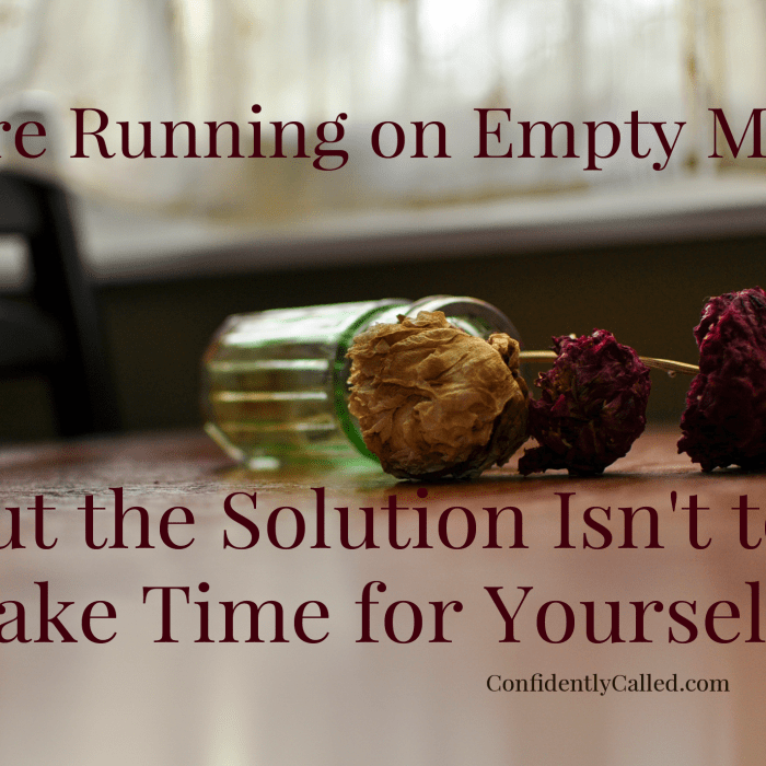 You're Running on Empty Mama, But the Solution Isn't to Take Time for Yourself