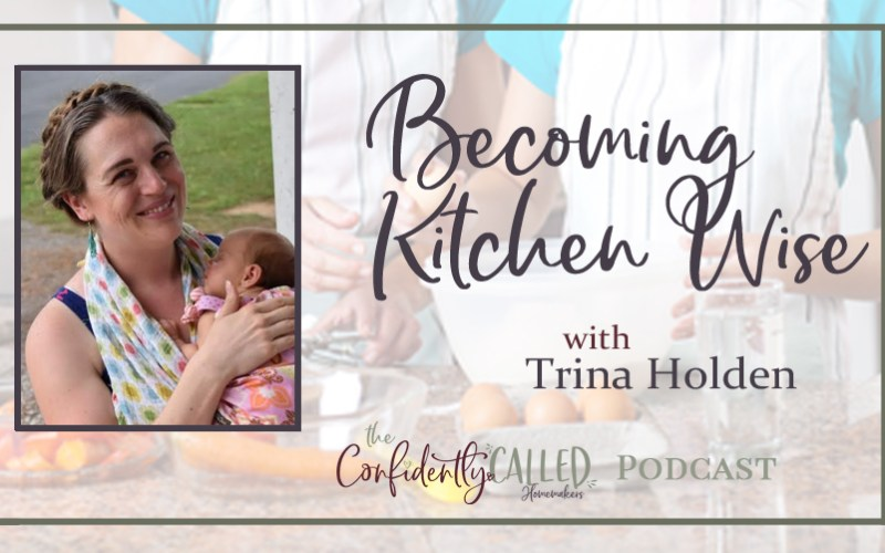 Becoming Kitchen Wise with Trina Holden Podcast – 018