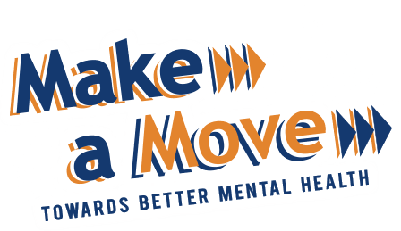 Make A Move Towards Better Mental Health