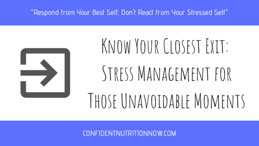 """Image header: Know your closest exit stress management technique """"respond from your best self, not from your stressed self"""""""