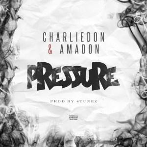 Charliedon – Pressure Ft Amadon