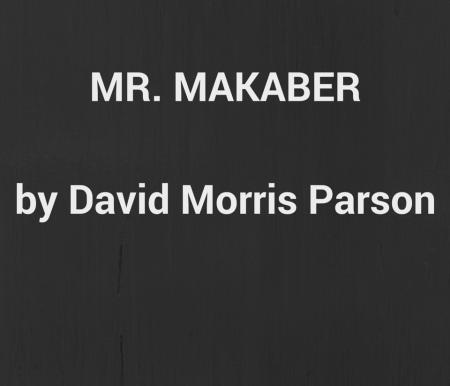 MR. MAKABERby David Morris Parson