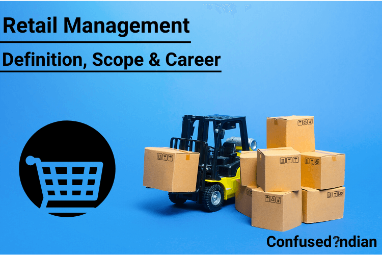 Retail Management| Definition, Scope & Career