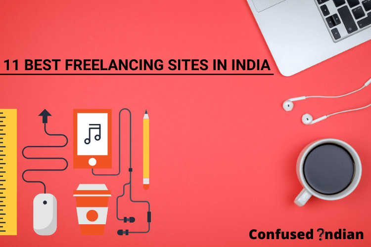11 Best Freelancing Sites In India| Detailed Review