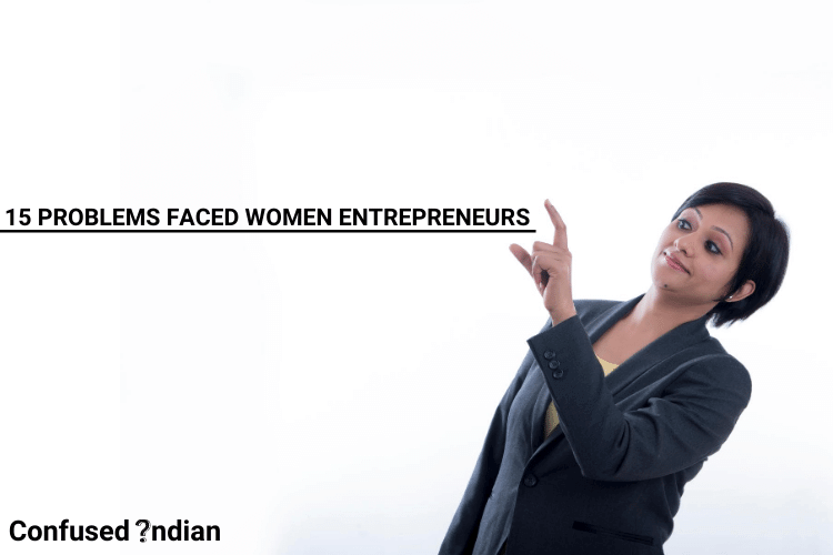 Problems And Challenges Faced By Women Entrepreneurs