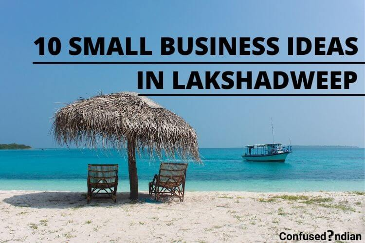 10 Small Business Ideas In Lakshadweep With Low Investment In 2020
