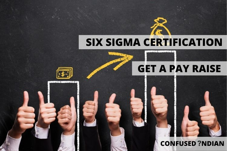 Looking For A Pay Raise? Consider A Six Sigma Certification