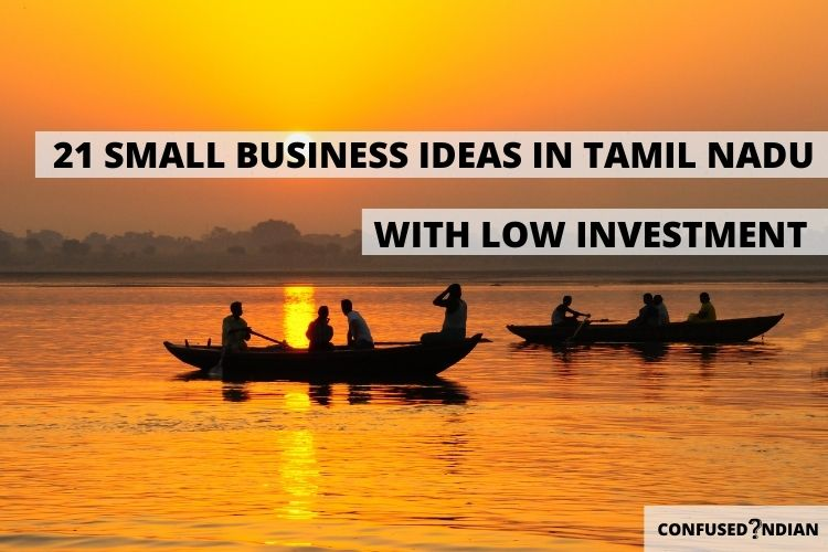 21 New Small Business Ideas In Tamilnadu With Low Investment