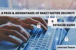 Pros & Advantages Of React Native security