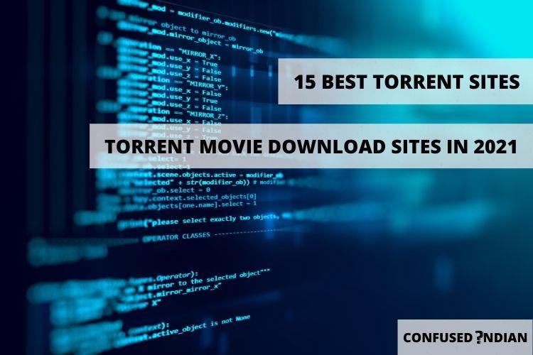 15 Best Torrent Sites | Torrent Movie Download Sites In 2021 (100% Working!!)