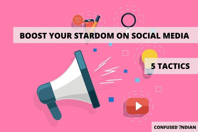 5 Tactics That Will Boom Your Stardom On Social Media