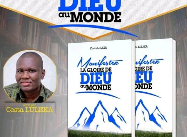 """Livres : """"Manifester la gloire de Dieu au monde"""" du pasteur Costa Luleka sur le marché"""