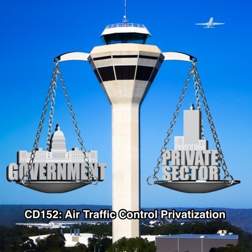 CD152: Air Traffic Control Privatization