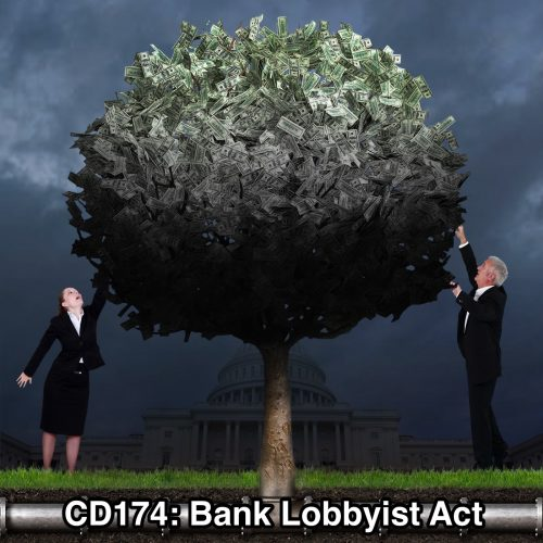 CD174: Bank Lobbyist Act