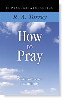 Book - How To Pray by R.A. Torrey