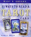 21 Ways To Read A Tarot Card, by Mary K. Greer, at Conjure Work, Kevin Trent Boswell