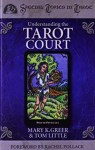Understanding The Tarot Court, by Mary K. Greer, at Conjure Work