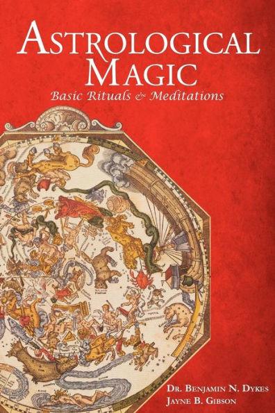 Astrological Magic; Basic Rituals & Meditations, Benjamin Dykes & Jayne Gibson; Ceremonial Magick, Conjure Work