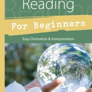 Crystal Ball Reading For Beginners; Easy Divination And Interpretation, by Alexandra Chauran; magick, Wicca, Witchcraft books, Conjure Work