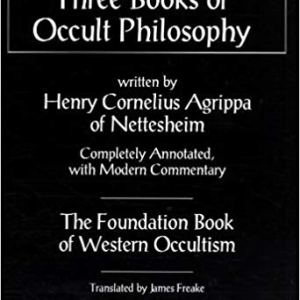 Three Books Of Occult Philosophy Henry Cornelius Agrippa; Conjure Work books